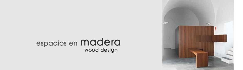 Espacios en madera - Wood design
